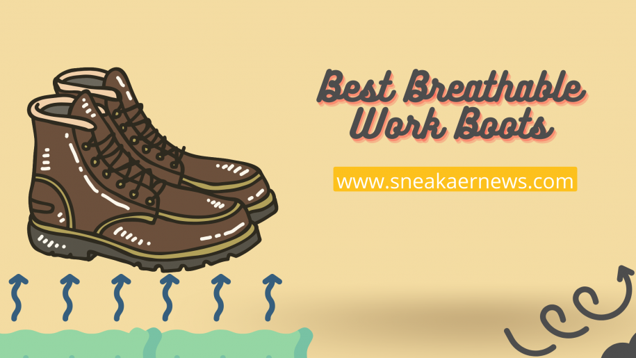 Best Breathable Work Boots: Shoes From Around The World